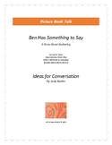 Ben Has Something to Say: Ideas for Conversation