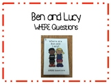 Ben and Lucy Simple WHERE Questions