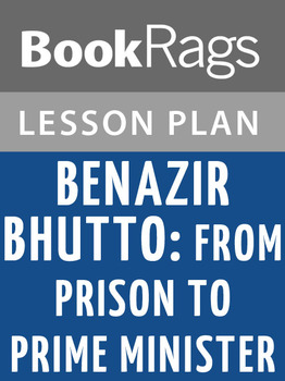 Benazir Bhutto: From Prison to Prime Minister Lesson Plans