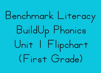 Benchmarck Literacy Unit 1 Flipchart - 1st Grade BuildUp Phonics