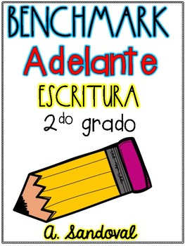 Benchmark Adelante 2nd GRADE Writing PROMPTS Units 1-10