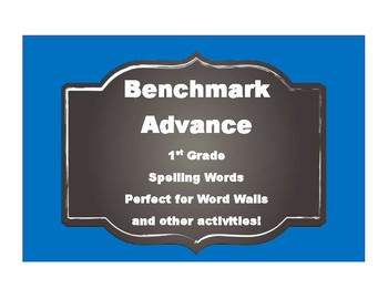 Benchmark Advance 1st (First) Grade Spelling Words-SIMPLE Style