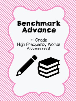 Benchmark Advance 1st Grade High Frequency Words Assessment