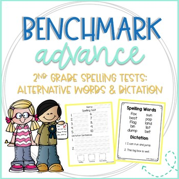 Benchmark Advance 2nd Grade Spelling Tests: Alternative Words & Dictation