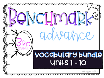 Benchmark Advance 3rd Grade BUNDLED Vocabulary Lists for Units 1-10
