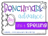 Benchmark Advance 3rd Grade Spelling Lists for Unit 6