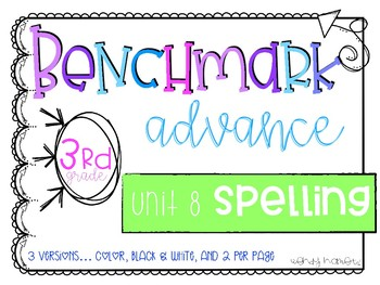 Benchmark Advance 3rd Grade Spelling Lists for Unit 8