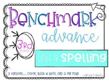 Benchmark Advance 3rd Grade Spelling Lists for Unit 9