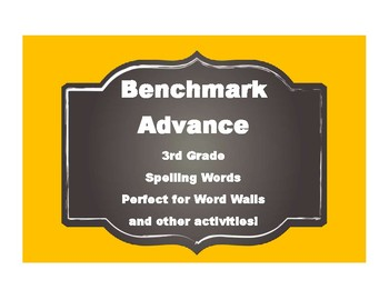 Benchmark Advance 3rd (THIRD) Grade Spelling Words-SIMPLE Style