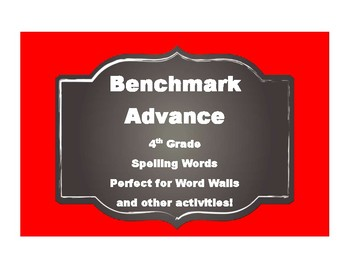 Benchmark Advance 4th (FOURTH) Grade Spelling Words-Simple Style
