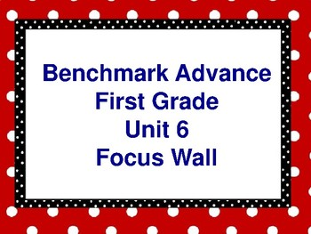 Benchmark Advance First Grade Focus Wall- Unit 6
