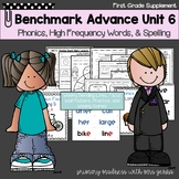 Benchmark Advance - First Grade UNIT 6 Supplemental Phonics, HFW and Spelling