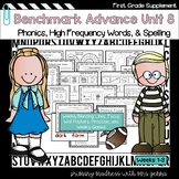 Benchmark Advance -  First Grade UNIT 8 Supplemental Phonics, HFW and Spelling