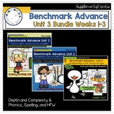 Benchmark Advance Supplement - First Grade UNIT 3 - Weeks 1-3 Bundle!