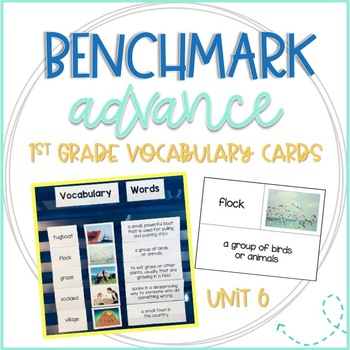 Benchmark Advance First Grade Vocabulary Word, Picture & Definition Cards Unit 6