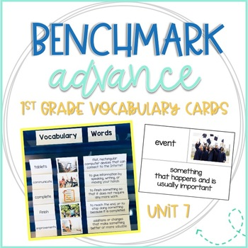 Benchmark Advance First Grade Vocabulary Word, Picture & Definition Cards Unit 7