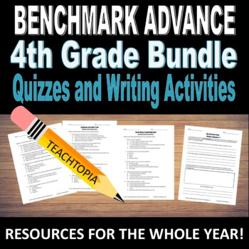 Benchmark Advance Fourth Grade. Reading Comprehension &Writing WHOLE YEAR BUNDLE