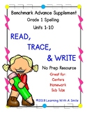 Benchmark Advance Grade 1 ~ Spelling Words ~Read, Trace, and Write~ Units 1-10
