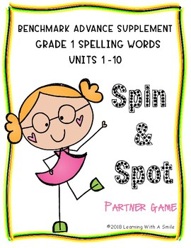 Benchmark Advance Grade 1 ~ Spelling Words ~SPIN & SPOT ~ Units 1-10