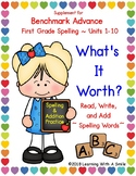 Benchmark Advance Grade 1 ~ Spelling Words ~WHAT'S IT WORTH? ~ Units 1-10