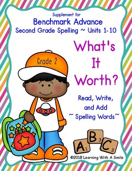 Benchmark Advance Grade 2 ~ Spelling Words ~WHAT'S IT WORTH? ~ Units 1-10