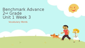 Benchmark Advance Grade 2 Unit 1 Week 3 Vocabulary PowerPoint
