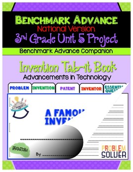 Benchmark Advance (Out of Ca.) 3rd Grade Unit 5 Inventor Project (Tab-it)