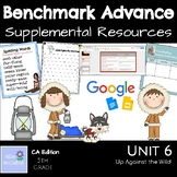 Benchmark Advance Supplemental Resources Unit 6 Up Against the Wild