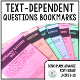 Text-Dependent Questions Bookmarks 6th Grade (Benchmark Advance Units 1-10)