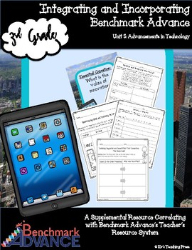 Benchmark Advance-Unit 5: Advancements in Technology (3rd Grade)