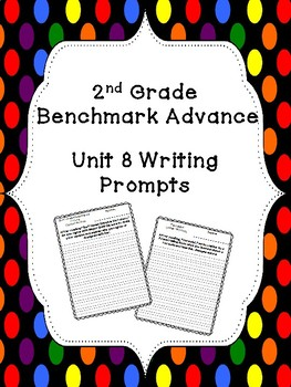 Benchmark Advance Unit 8 Writing Prompts (2nd Grade)