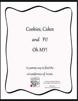 Cookies, Cake and Pi, Oh My!