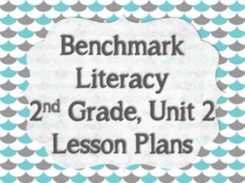 Benchmark Literacy 2nd Grade Unit 2 Lesson Plans