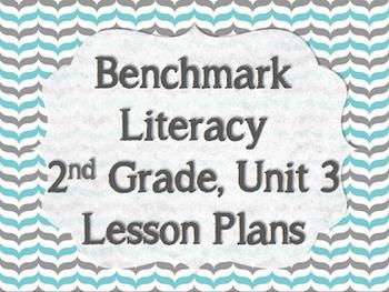 Benchmark Literacy 2nd Grade Unit 3 Lesson Plans