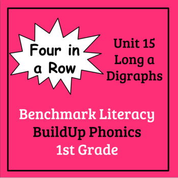 Benchmark Literacy Phonics 1st Grade Unit 15 Four in a Row