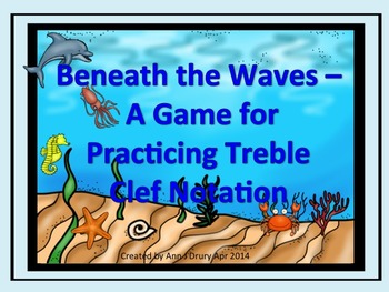 Beneath the Waves - A Game for Practicing the Notes in the Treble Clef.