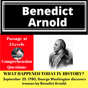 Benedict Arnold Differentiated Reading Passage, September 25