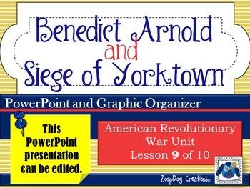 Benedict Arnold - Siege of Yorktown PowerPoint and Graphic Organizer