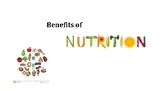 Benefits of Nutrition and Macronutrients and Micronutrients