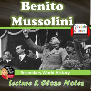Benito Mussolini – Fascism in Italy PP Lecture & CLOZE notes (World History)