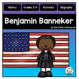 Benjamin Banneker Biography Unit w/Articles, Activities, C