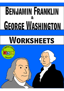 Benjamin Franklin & George Washington - Worksheets