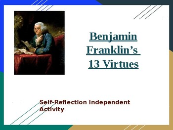 Benjamin Franklin's 13 Virtues Reflection & Writing ppt