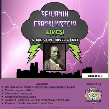 Benjamin Franklinstein Lives! A Creative Novel Study