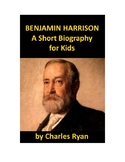 Benjamin Harrison - A Short Biography for Kids with Review Quiz