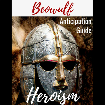 Beowulf Anticipation Guide:  Heroism