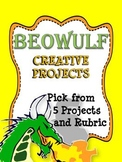 BEOWULF CREATIVE PROJECTS: PICK FROM 5 PROJECTS AND RUBRICS