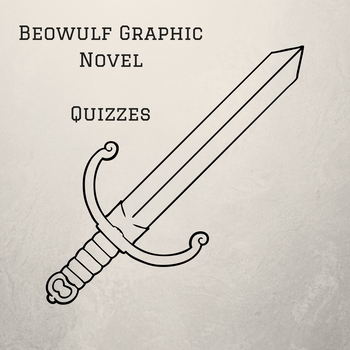 Beowulf Graphic Novel by Gareth Hinds Quizzes (Covers Whole Book)