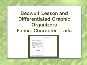 Beowulf Lesson and Differentiated Graphic Organizers; Character Traits
