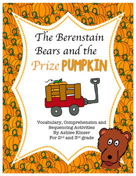 Berenstain Bears and the Prize Pumpkin - Vocabulary, Comprehension and More